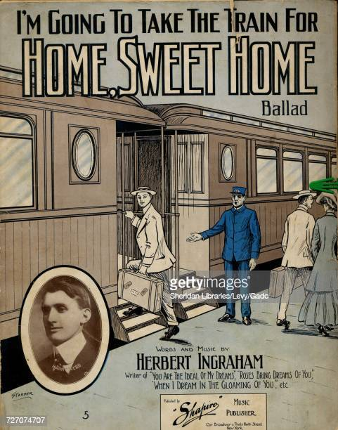 Sheet music cover image of the song 'I'm Going to Take the Train for Home Sweet Home Ballad' with original authorship notes reading 'Words and Music...