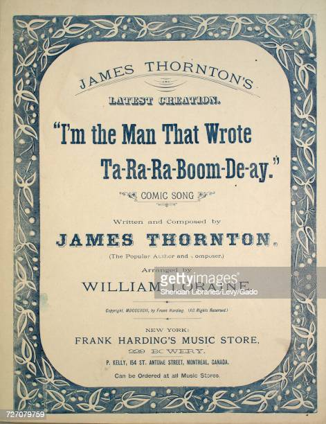 Sheet music cover image of the song 'James Thornton's Latest Creation I'm the Man That Wrote TaRaRaBoom Deay Comic Song' with original authorship...
