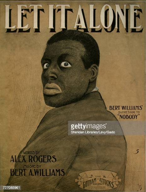 Sheet music cover image of the song 'Let It Alone' with original authorship notes reading 'Words by Alex Rogers Music by Bert A Williams' United...