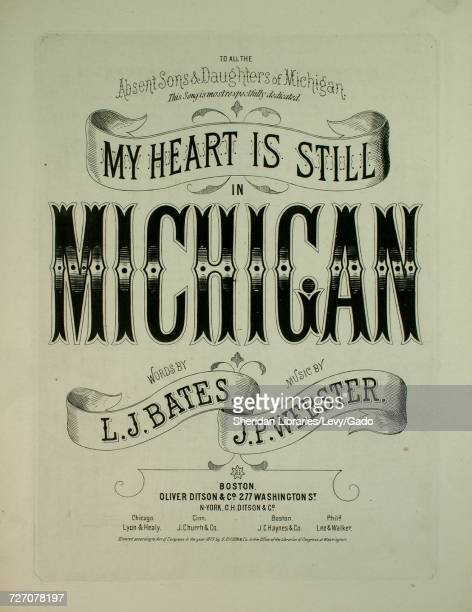 Sheet music cover image of the song 'my Heart is Still in Michigan' with original authorship notes reading 'Words by LJ Bates Music by JP Webster'...