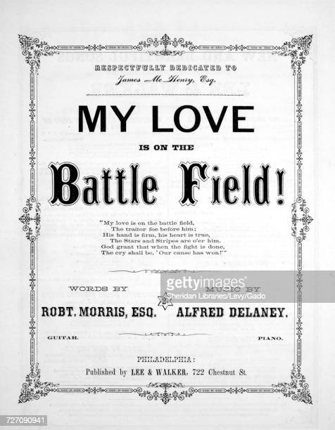 Sheet music cover image of the song 'my Love is on the Battle Field' with original authorship notes reading 'Words by Robt Morris Esq Music by Alfred...