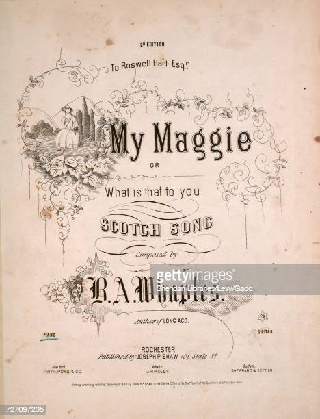 Sheet music cover image of the song 'my Maggie or What is That to You Scotch Song 2d Edition' with original authorship notes reading 'Composed by BA...