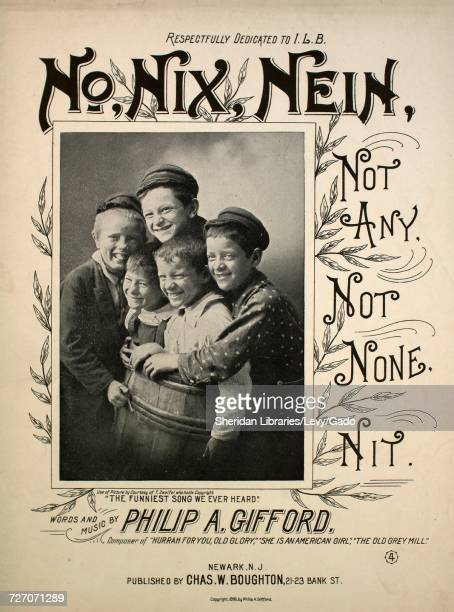 Sheet music cover image of the song 'No Nix Nein Not Any Not None Nit 'The Funniest Song We Ever Heard'' with original authorship notes reading...