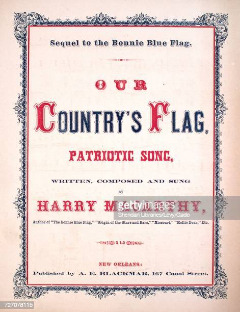 Sheet music cover image of the song 'Our Country's Flag Patriotic Song Sequel to the Bonnie Blue Flag' with original authorship notes reading...