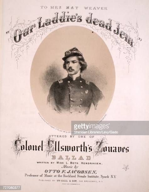 Sheet music cover image of the song ''Our Laddie's Dead Jem' Uttered by One of Colonel Ellsworth's Zouaves Ballad' with original authorship notes...