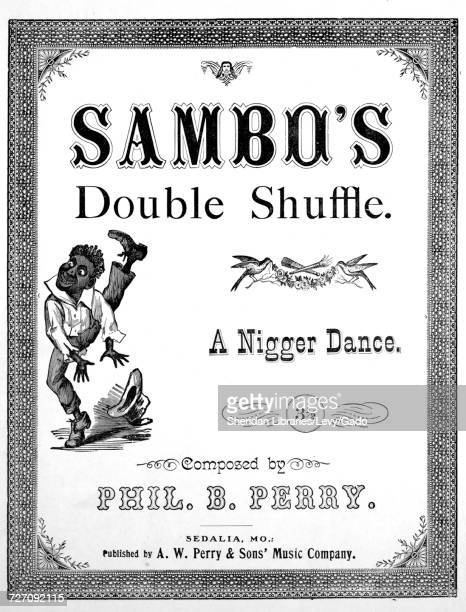 Sheet music cover image of the song 'sambo's Double Shuffle A Nigger Dance ' with original authorship notes reading 'Composed by Phil B Perry' 1883...
