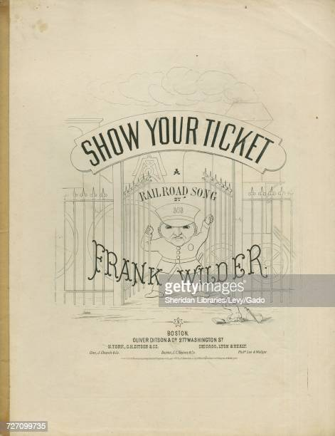 Sheet music cover image of the song 'show Your Ticket A Railroad Song' with original authorship notes reading 'By Frank Wilder' United States 1875...