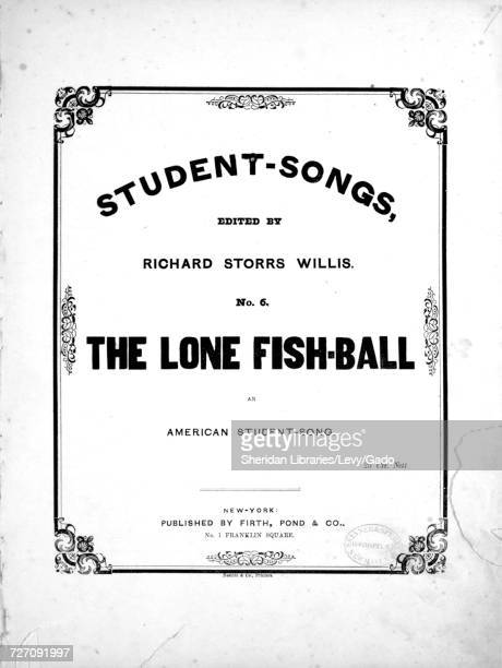 Sheet music cover image of the song 'studentSongs No6 The Lone FishBall An American StudentSong Founded on a Boston Fact ' with original authorship...