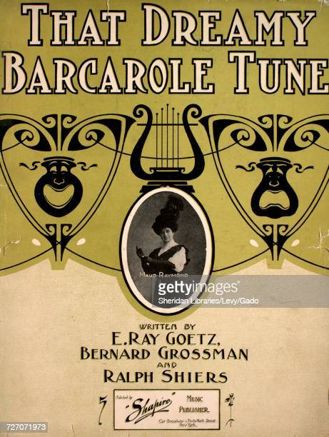 Sheet music cover image of the song 'that Dreamy Barcarole Tune' with original authorship notes reading 'Written by E Ray Goetz Bernard Grossman and...
