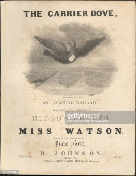 Sheet music cover image of the song 'the Carrier Dove An Admired Ballad ' with original authorship notes reading 'Composed and arranged for the Piano...