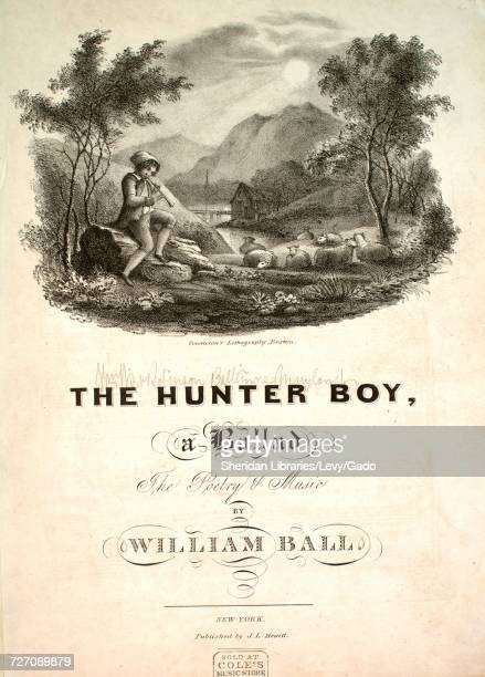Sheet music cover image of the song 'the Hunter Boy A Ballad' with original authorship notes reading 'the Poetry and Music by William Ball' United...
