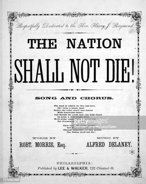 Sheet music cover image of the song 'the Nation Shall Not Die Song and Chorus' with original authorship notes reading 'Words by Robt Morris Esq Music...