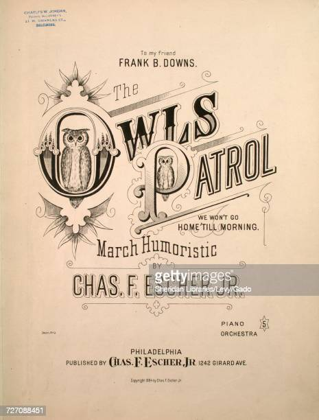 Sheet music cover image of the song 'the Owl's Patrol We Won't Go Home 'till Morning March Humoristic' with original authorship notes reading 'by...