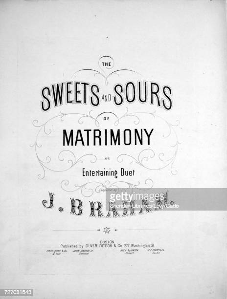 Sheet music cover image of the song 'the Sweets and Sours of Matrimony An Entertaining Duet' with original authorship notes reading 'Composed by J...