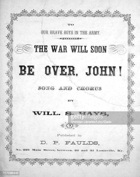 Sheet music cover image of the song 'the War Will Soon Be Over John Song and Chorus' with original authorship notes reading 'By Will S Hays' 1863 The...