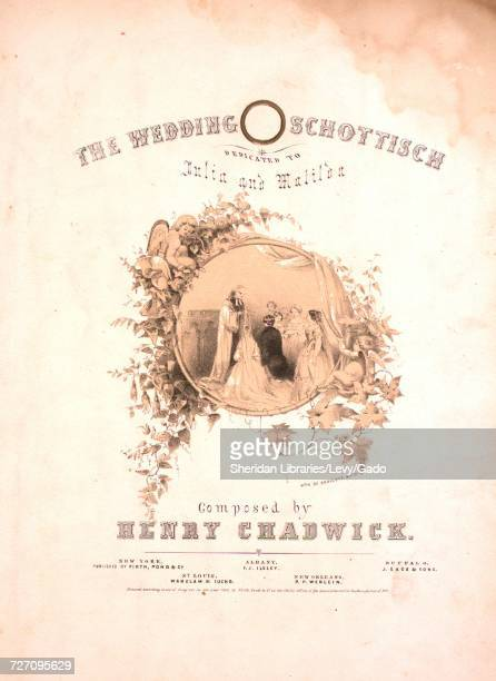 Sheet music cover image of the song 'the Wedding Schottisch' with original authorship notes reading 'Composed by Henry Chadwick' United States 1853...