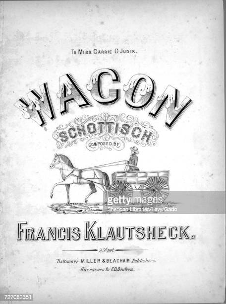 Sheet music cover image of the song 'Wagon Schottisch' with original authorship notes reading 'Composed by Francis Klautscheck' United States 1855...