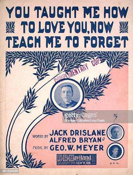 Sheet music cover image of 'You Taught Me How To Love You Now Teach Me To Forget' by Jack Drislane Alfred Bryan and Geo W Meyer with lithographic or...