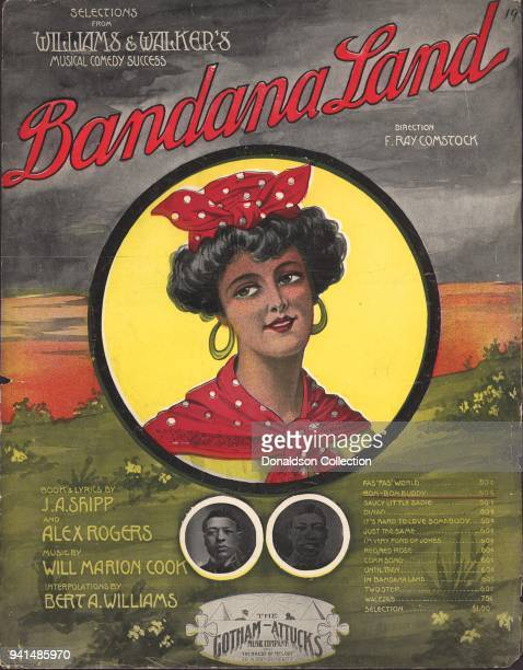 Sheet music for 'Bandana Land Direction F Ray Comstock Book and Lyrics by JA Shipp and Alex Rogers Music by Will Marion Cook Interpolations by Bert A...