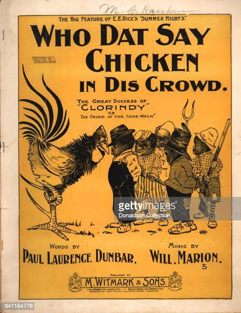 Sheet music for 'Who Day Say Chicken in Dis Crowd The Great Success of 'Clorindyh' or the Origin of the CakeWalk Words by Paul Laurence Dunbar Music...