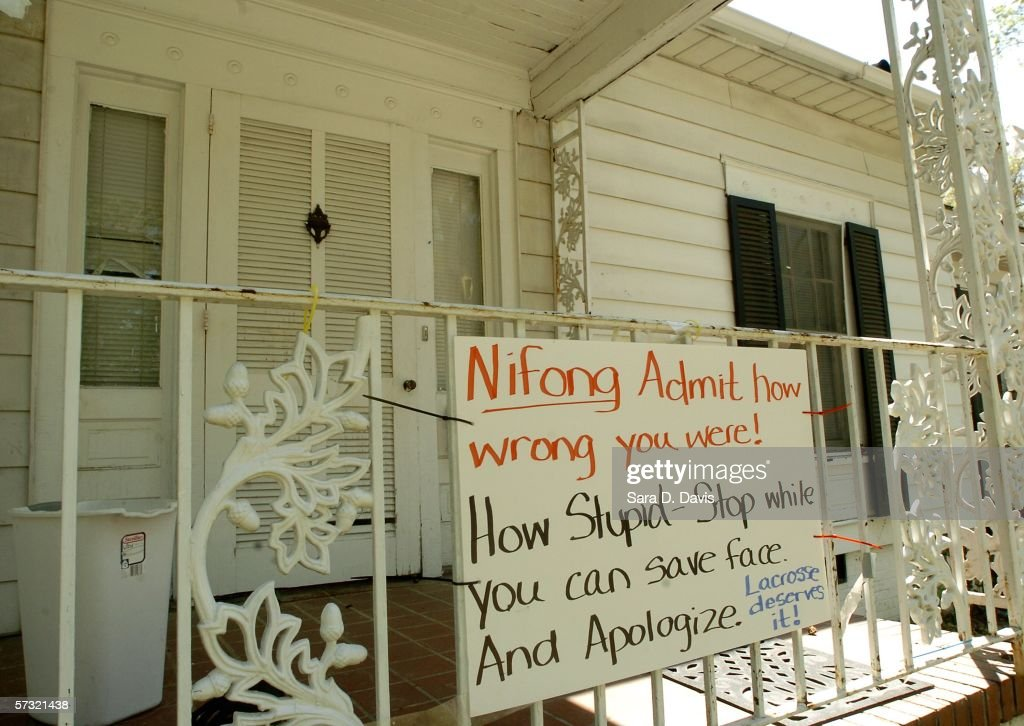 A sign addressing District Attorney Mike Nifong shows support for Duke University lacrosse team members on 610 N. Buchanan Boulevard in Durham, North Carolina. The house was rented by Duke University lacrosse captains and the site of where allegations of a sexual assault of a woman hired as a private dancer to a party attended by lacrosse team members happened on March 13. DNA tests have recently have found no evidence linking the lacrosse players with the alleged rape.
