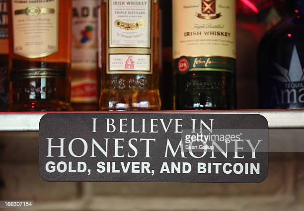 A sign announces a proprieter's loyalty to Bitcoins where they are also accepted for payment at a pub on April 11 2013 in Berlin Germany Bitcoins are...