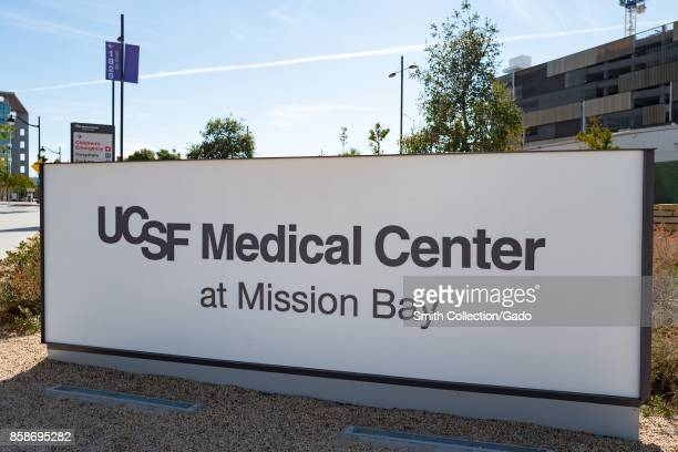 Sign at the Mission Bay campus of the University of California San Francisco medical center in San Francisco, California, September 29, 2017.