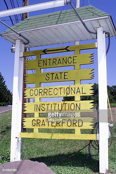Sign In Front Of Graterford Prison Is Displayed July 20 2001 At Graterford Pa Just Outside Philadelphia Ira Einhorn Convicted In Absentia In A US...