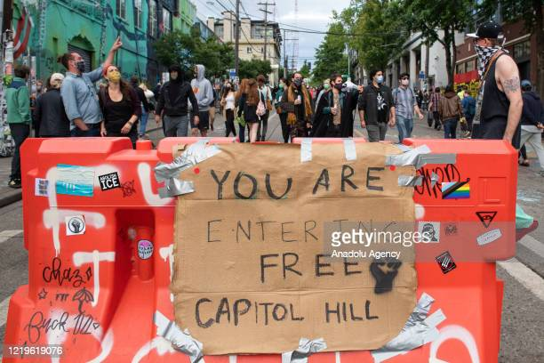 Sign inside the âCapitol Hill Autonomous Zoneâ in Seattle, Washington on June 12, 2020. The area named âAutonomous Zoneâ was formed after Seattle...