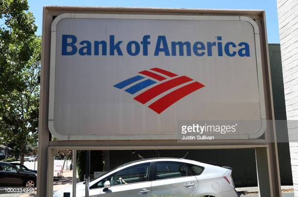 A sign is posted in front of a Bank of America office on July 16 2018 in Novato California Bank of America reported stronger than expected second...