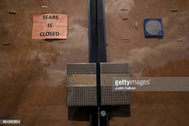Sign is posted on the door of a closed Sears store on May 31, 2018 in San Rafael, California. Sears Holdings Corp. Annouced plans to close 72...