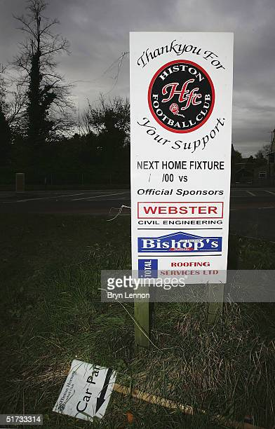 A sign is seen at The Bridge the Histon FC ground prior to the FA Cup match between Histon FC and Shrewsbury Town on November 12 2004 in...