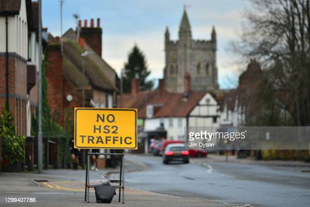 Sign reads 'No HS2 Traffic' on the High Steet of Old Amersham on January 29, 2021 in Amersham, England. Two 2,000-ton excavators will soon begin to...