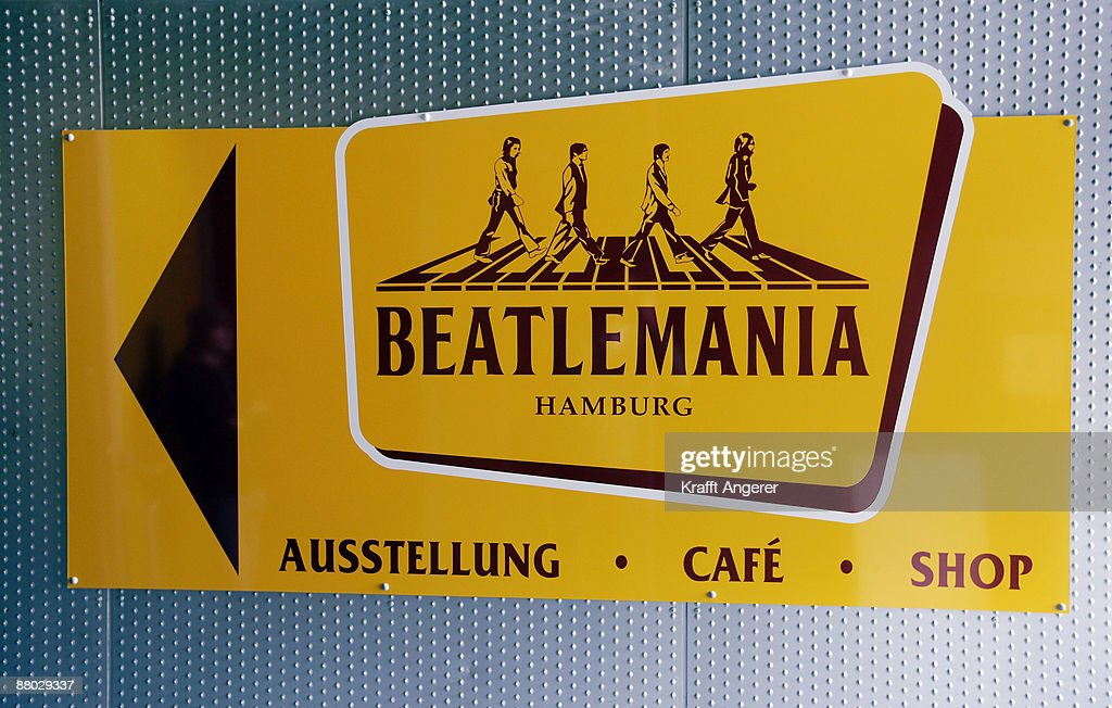 A sign shows the entrance of the Beatlemania exhibition on May 28, 2009 in Hamburg, Germany. The exhibition, which opens tomorrow, shows the development of the Beatles from their beginnings in Hamburg until they split up.