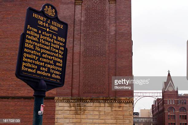 A sign tells the history of HJ Heinz Co founder Henry J Heinz outside a production facility in Pittsburgh Pennsylvania US on Thursday Feb 14 2013...
