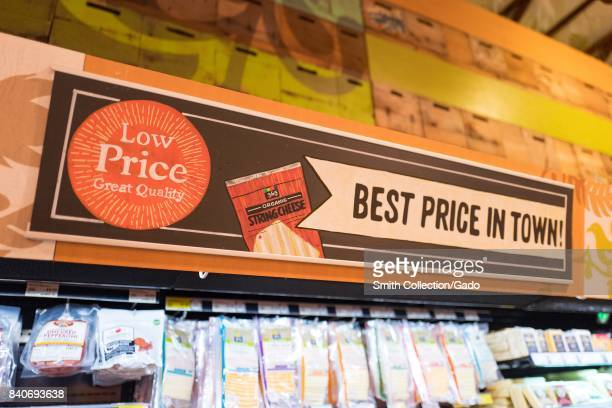 Signage at the Whole Foods Market store in San Ramon California reading 'Low price great quality best price in town' advertising the prices of Whole...