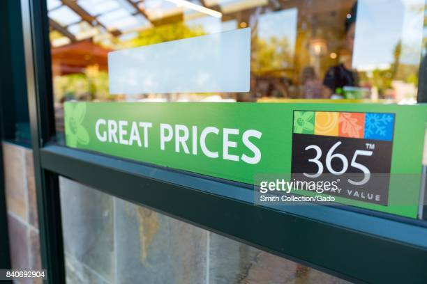 Signage at the Whole Foods Market store in San Ramon California reading 'Great Prices 365 Everyday Value' advertising the prices of Whole Foods...