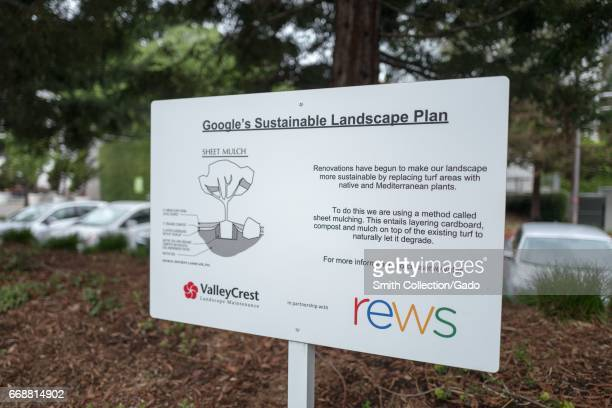 Signage for the Google Sustainable Landscape Plan at the Googleplex headquarters of Google Inc in the Silicon Valley town of Mountain View California...