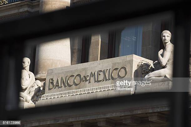 Signage is displayed on the exterior of Mexico's central bank the Banco de Mexico in Mexico City Mexico on Tuesday March 15 2016 Mexico is scheduled...