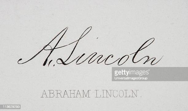 Signature of Abraham Lincoln 1809 to 1865 16th President of the United States 1861 to 65