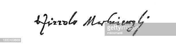 signature of niccolò di bernardo dei machiavelli, italian diplomat, philosopher, politician, historian and writer - diplomacy stock pictures, royalty-free photos & images
