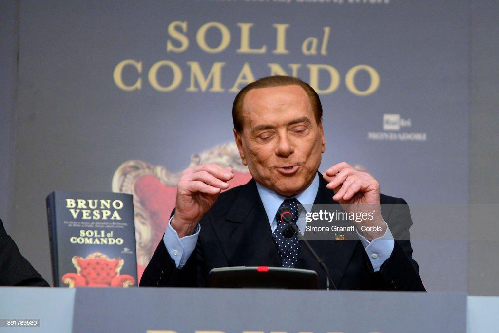 Silvio Berlusconi during the presentation of Bruno Vespa's book ' Soli al Comando, at the Tempio di Adriano, on December 13, 2017 in Rome, Italy.