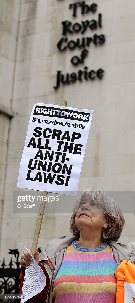 Socialists campaign against anti-union laws as they await Unite's High Court appeal on a ban on strike action by BA cabin crew outside the High Court on May 20, 2010 in London, England. The High Court had previously granted British Airways an injunction against industrial action by cabin crew over failings by the Unite union in their reporting of the results of its strike ballot to members.