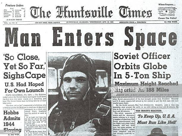 Soviet cosmonaut Yuri Gagarin the first man to travel into space hits the headline of the US paper The Huntsville Times on April 12 1961 after...