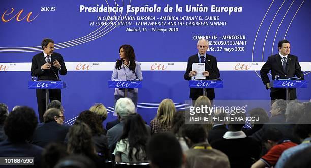 Spanish Prime Minister Jose Luis Rodriguez Zapatero President of Argentina Cristina Fernandez de Kirchner President of the European Council Herman...