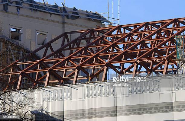 StaatsoperBaustelle Unter den Linden Die neue notwendige Dach Stahlkonstruktion steht nun kann es innen weitergehen