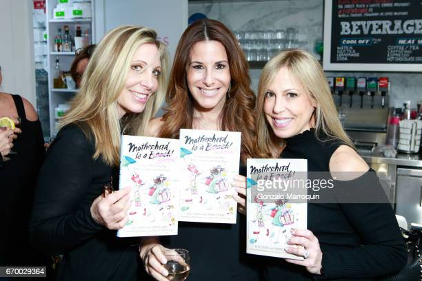 Stacy Kestin Lisa Levine and Alison Zipes attends the Lyss Stern Hosts 'Motherhood is a B#tch' Book Launch at Cool Mess on April 18 2017 in New York...