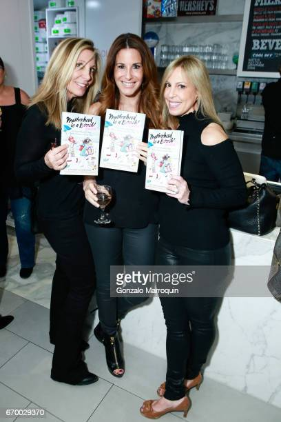 Stacy Kestin Lisa Levine and Alison Zipes attends the Lyss Stern Hosts Motherhood is a B#tch Book Launch at Cool Mess on April 18 2017 in New York...
