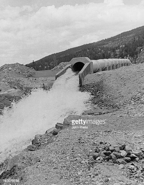 JUN 24 1971 JUL 12 1971 APR 27 1981 APR 29 1981 Starting Trip Down Mountains Water bound for Aurora and Colorado Springs runs out of a pipe from the...
