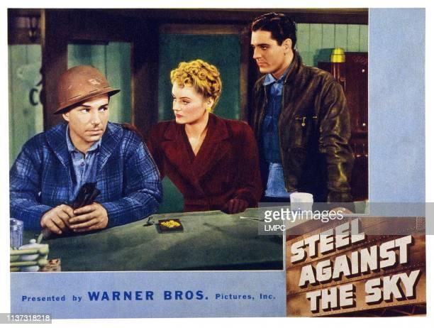 Steel Against The Sky US lobbycard from left Lloyd Nolan Alexis Smith Craig Stevens 1941